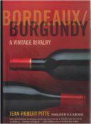 bordeaux/burgundy – a vintage rivalry, jean-robert pitte (2008)