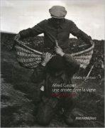 Alfred Gaspart une année dans la vigne: Photographies 1936 – Rafaèle Antoniucci (2006)