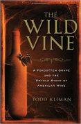 The Wild Vine – Todd Kliman (2010)